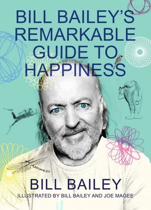 bill-bailey-s-remarkable-guide-to-happiness