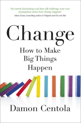 9781529373370 Change How to make big things happen