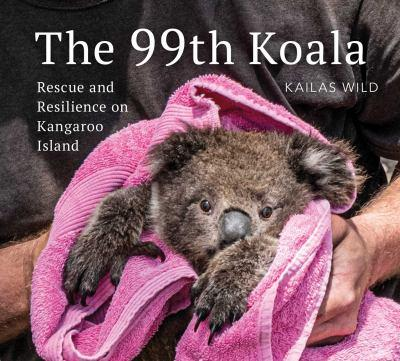 99th Koala Rescue and Resilience on Kangaroo Island